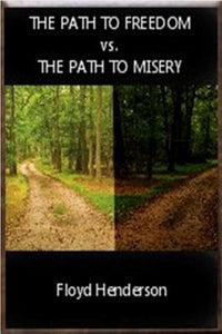 THE PATH TO FREEDOM vs. THE PATH TO MISERY