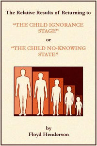 "The Relative Results of Returning to ""THE CHILD IGNORANCE STAGE"""