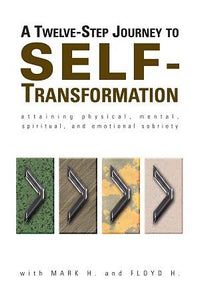 A Twelve-Step Journey to SELF-Transformation