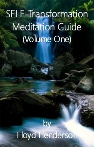 SELF-Transformation Meditation Guide (Volume One)