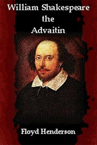 William Shakespeare the Advaitin
