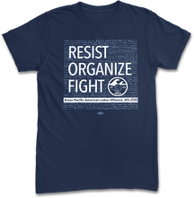 Load image into Gallery viewer, Resist, Organize, Fight T-Shirt