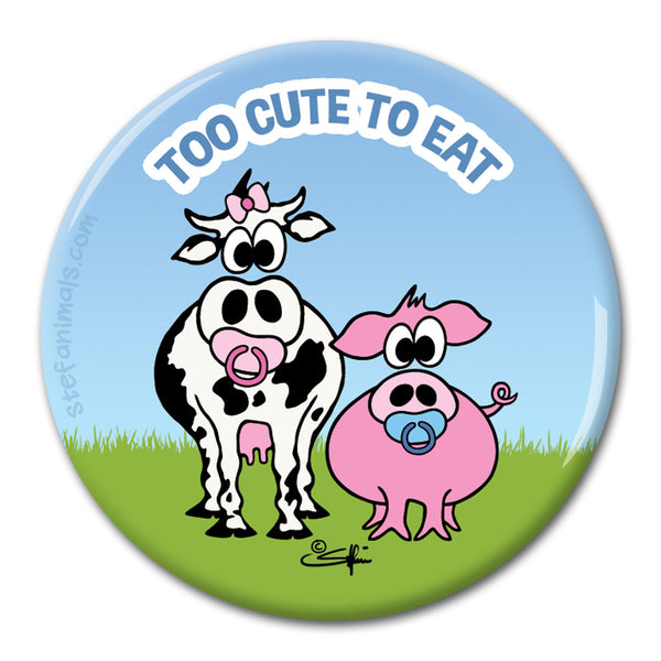 TOO CUTE TO EAT Magnet