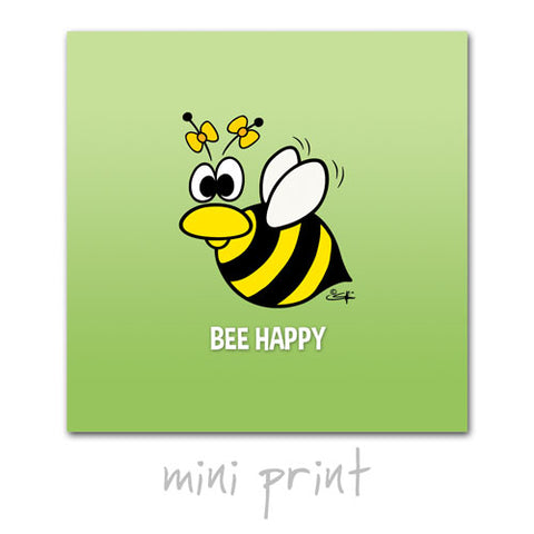 BEE HAPPY Mini Print