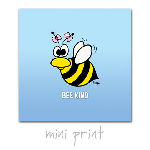 BEE KIND Mini Print