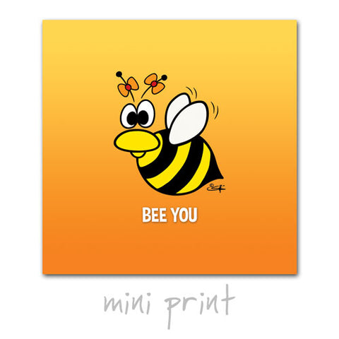 BEE YOU Mini Print
