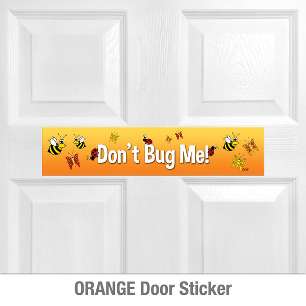 DON'T BUG ME! Door Sticker