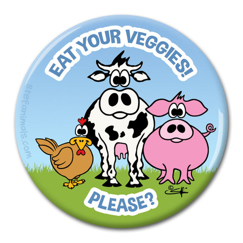 EAT YOUR VEGGIES! PLEASE? Magnet