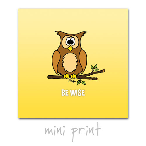 BE WISE Mini Print