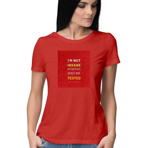 Sheldon's Insane quote - Women's Red  Half Sleeve Tshirt | Yellow Orchids
