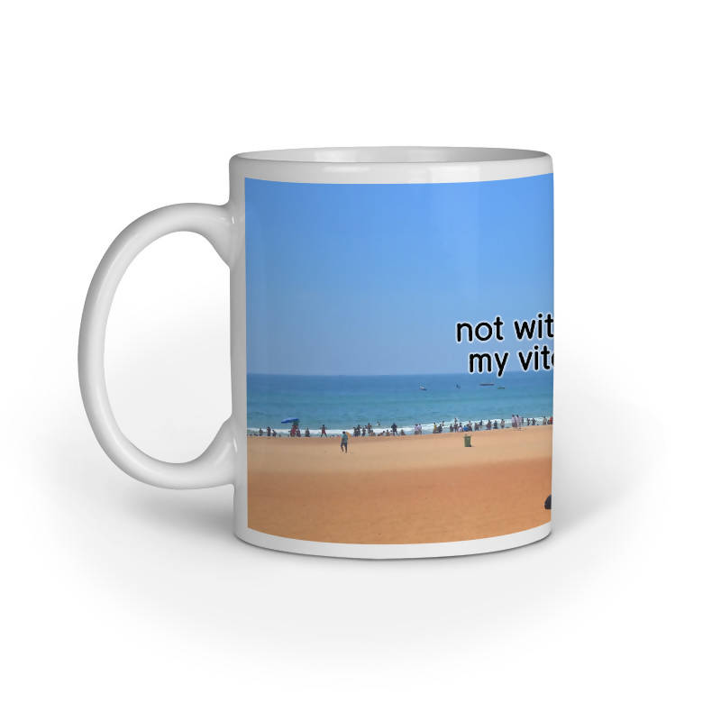 Not Without My Vitamin Sea, Beach Mug