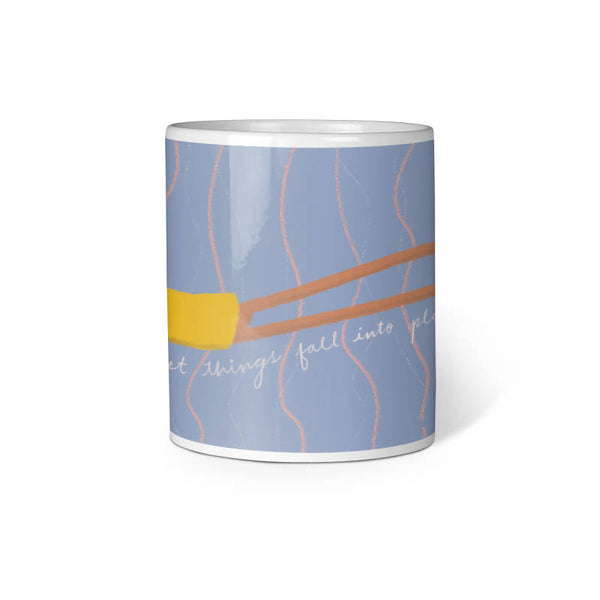 """Just let things fall into place"" Ceramic Mug - Mary Ann"