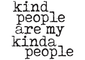 kind people are my kinda people