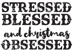 Stressed Blessed and Christmas Obsessed