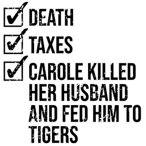 Death - Taxes - and Carole killed her husband...