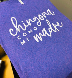 OMG T of the Week -Chingona Como Mi Madre