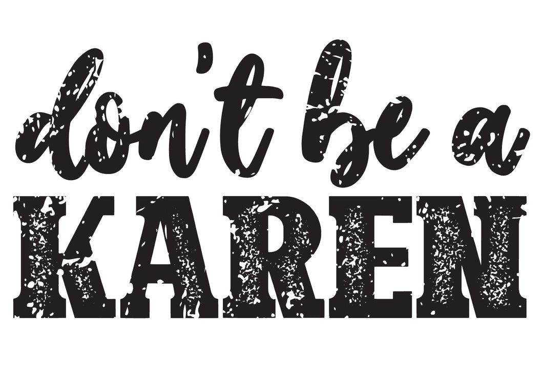Don't be a Karen