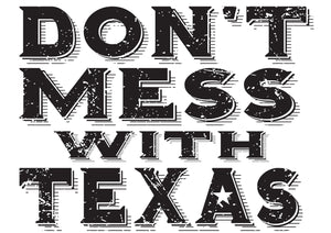 Don't mess with Texas (ROYAL)
