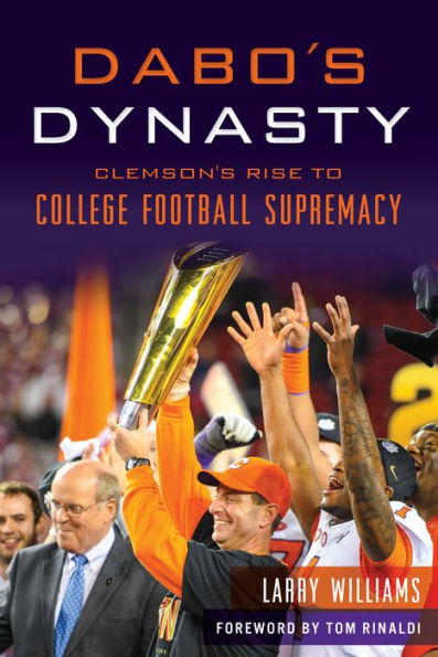 Dabo's Dynasty - Clemson's Rise to College Football Supremacy
