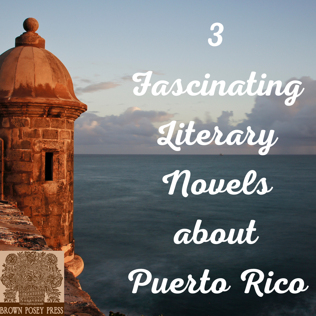 3 Fascinating Literary Novels about Puerto Rico