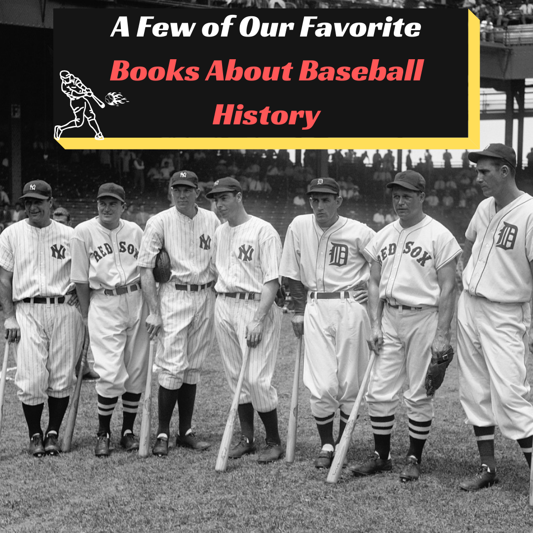 A Few of our Favorite Books about Baseball History