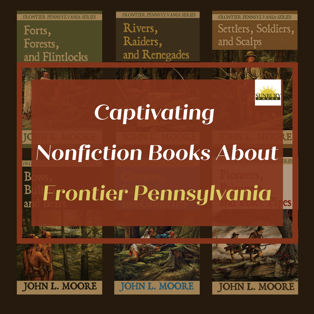8 Captivating Nonfiction Books About Frontier Pennsylvania