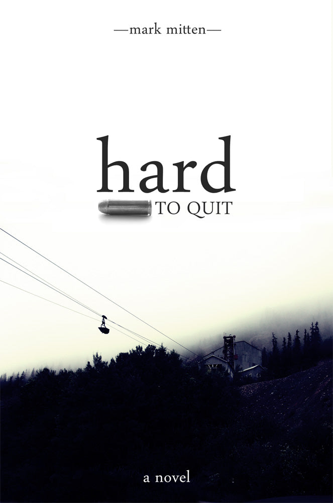"""Hard to Quit"" is the second Western novel by Mark Mitten"