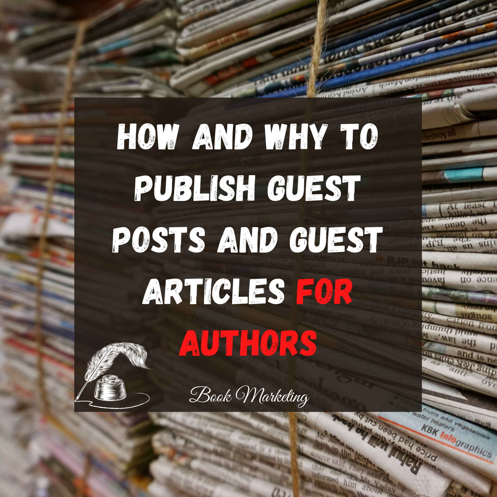 How and Why to Publish Guest Posts and Guest Articles for Authors