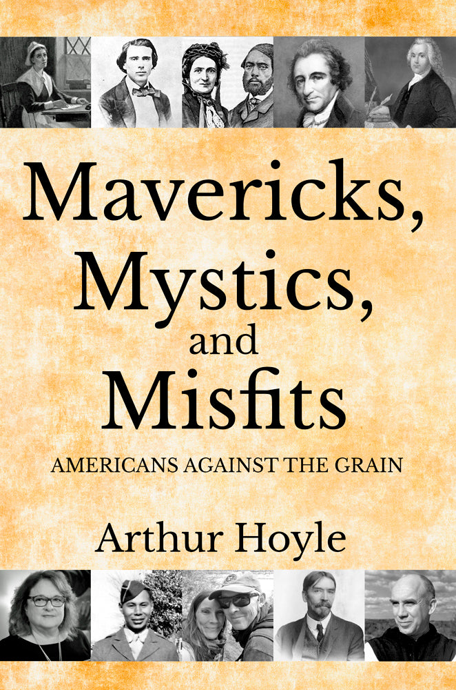 "Arthur Hoyle's ""Mavericks, Mystics, and Misfits"" is the Sunbury Press bestseller for March"