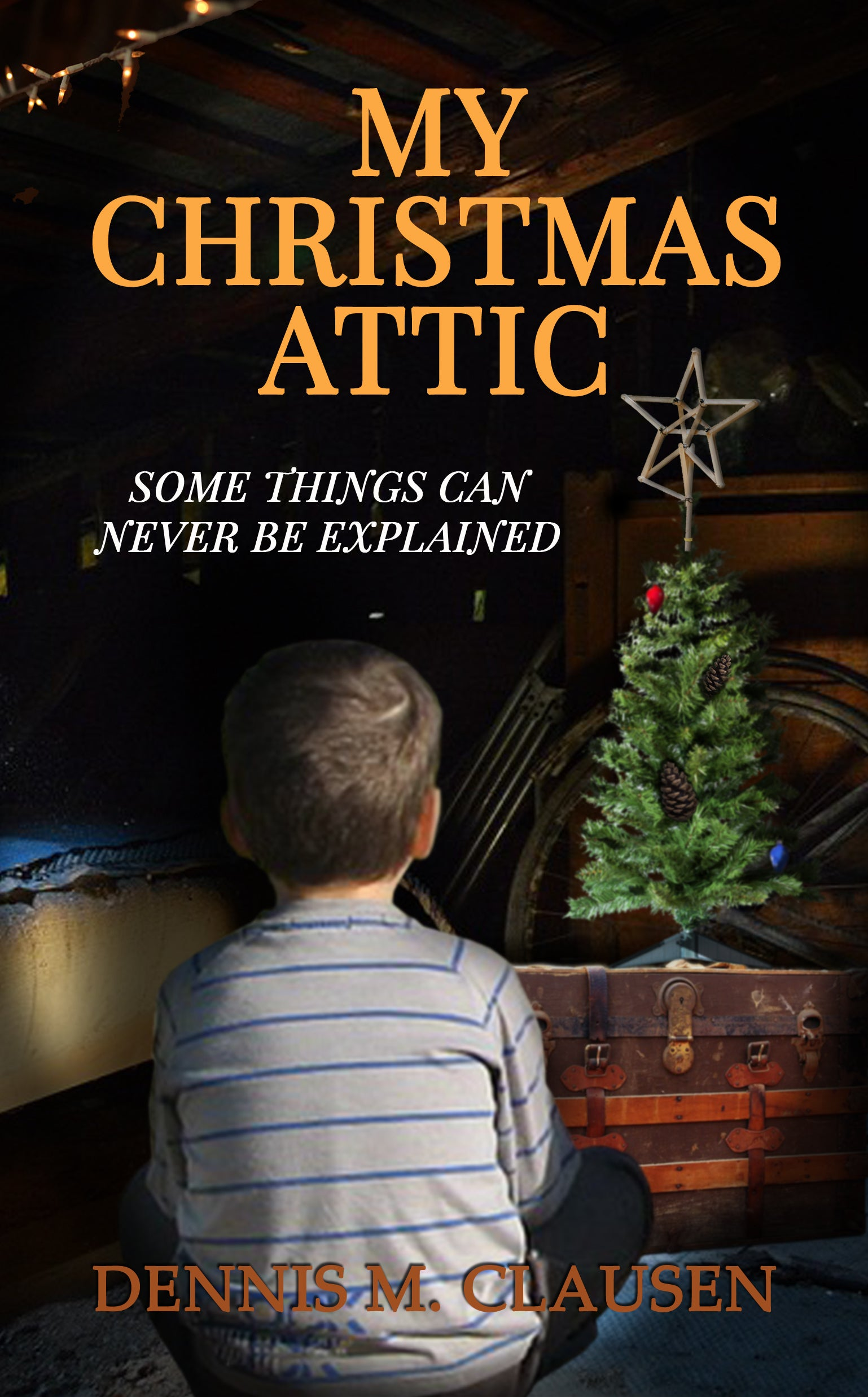 "Dennis Clausen's ""My Christmas Attic"" is the Brown Posey Press bestseller for December"