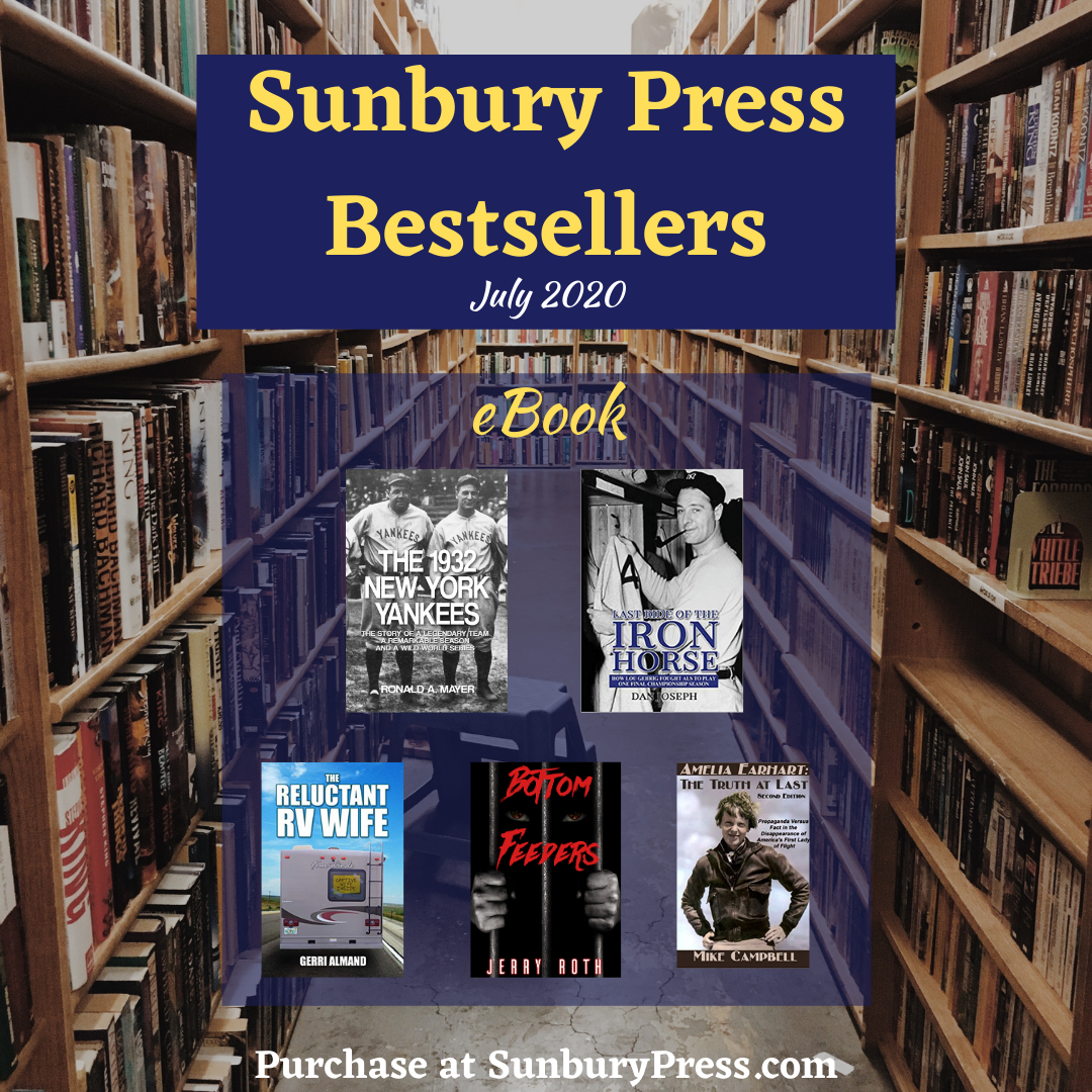 Sunbury Press Bestsellers: The Bestselling eBooks of July 2020