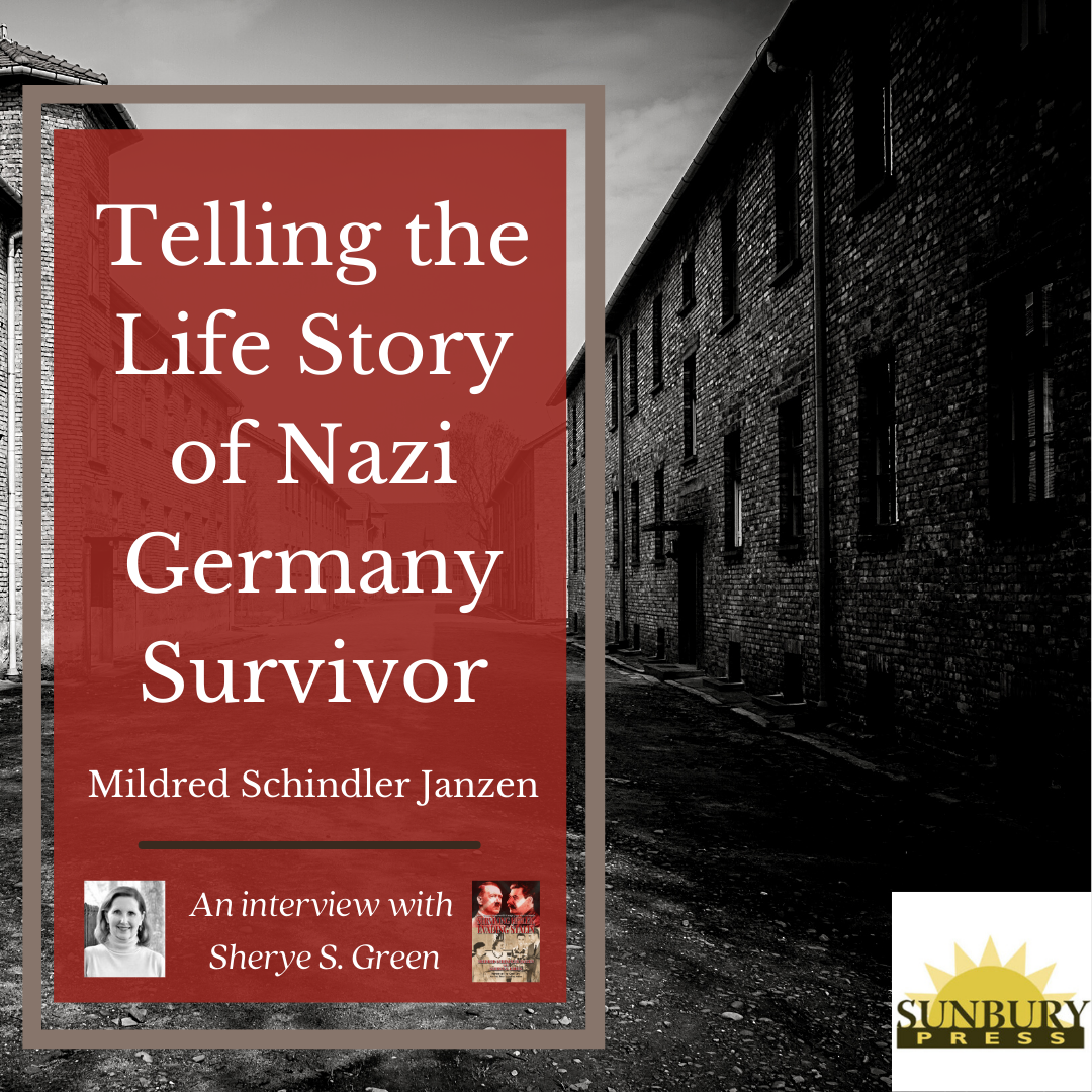 Telling the Life Story of Nazi Germany Survivor Mildred Schindler Janzen | An Interview with Sherye S. Green