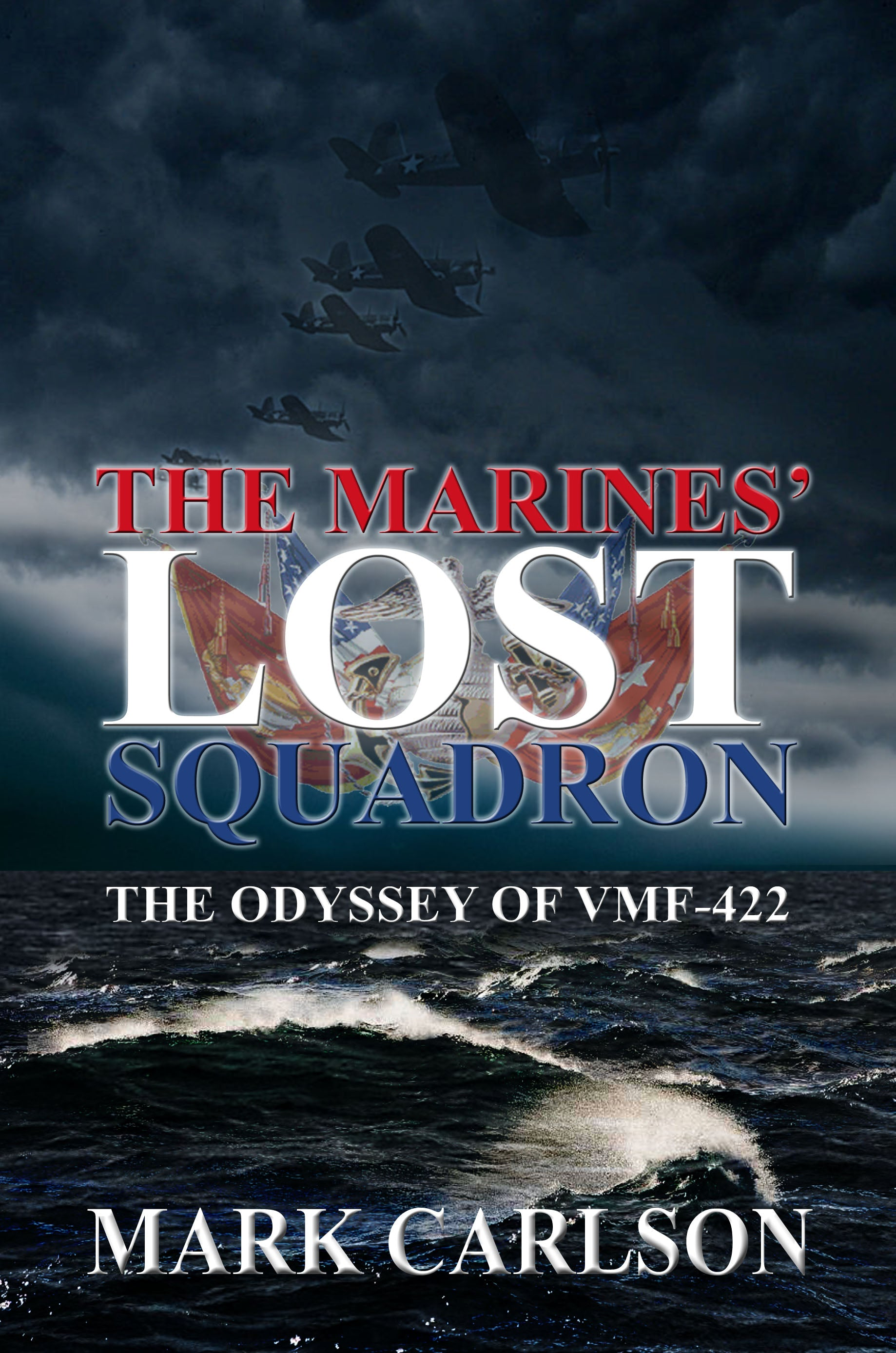 "Mystery of lost Marine air squadron in WW2 investigated by Mark Carlson in new book ""The Marines' Lost Squadron"""