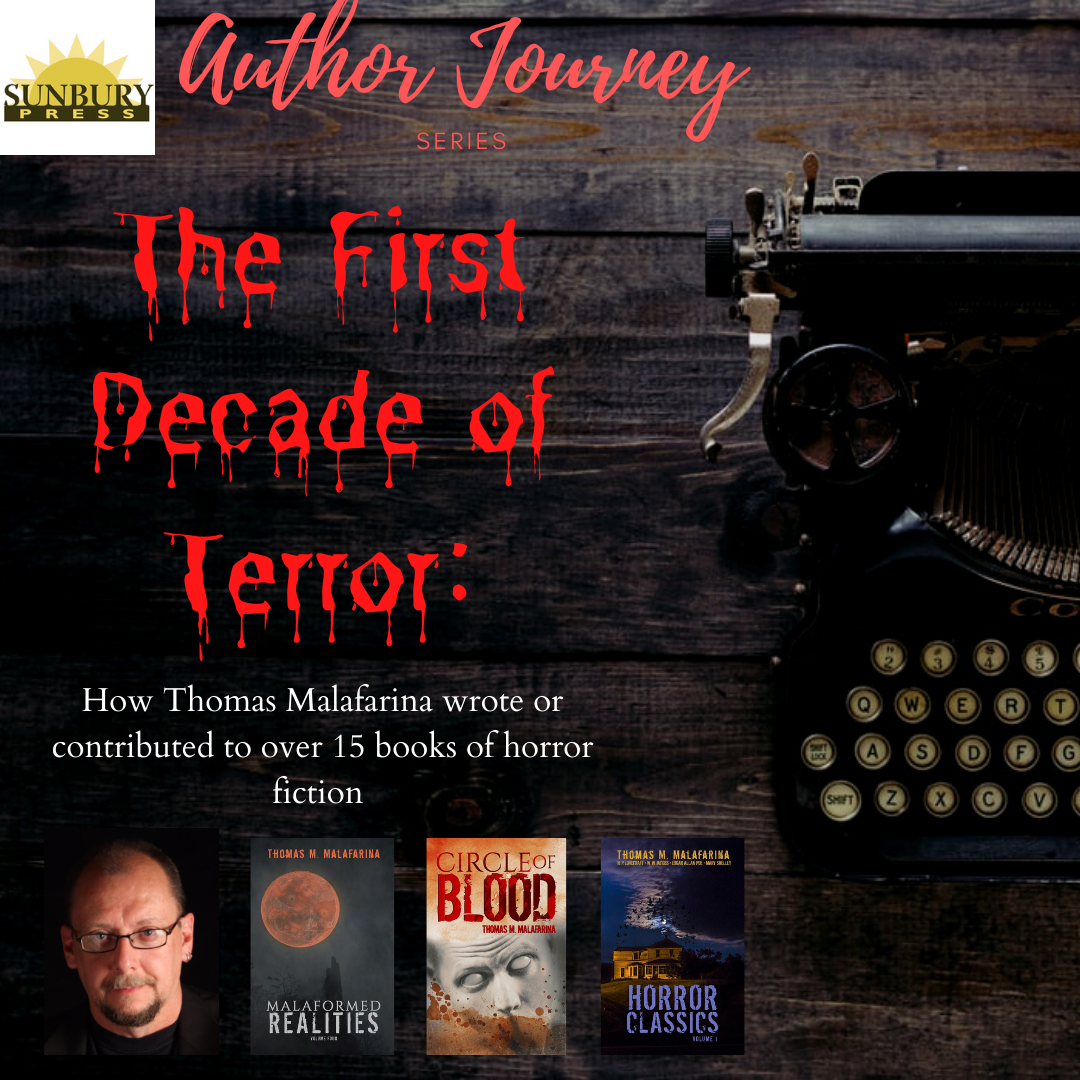 The First Decade of Terror: How Author Thomas M. Malafarina Wrote and Contributed to 15 Books of Horror Fiction