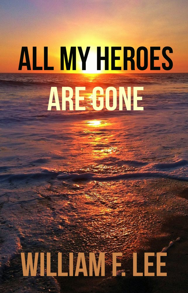 "William F. Lee's grief memoir ""All My Heroes Are Gone"" leads Brown Posey Press bestsellers for October"
