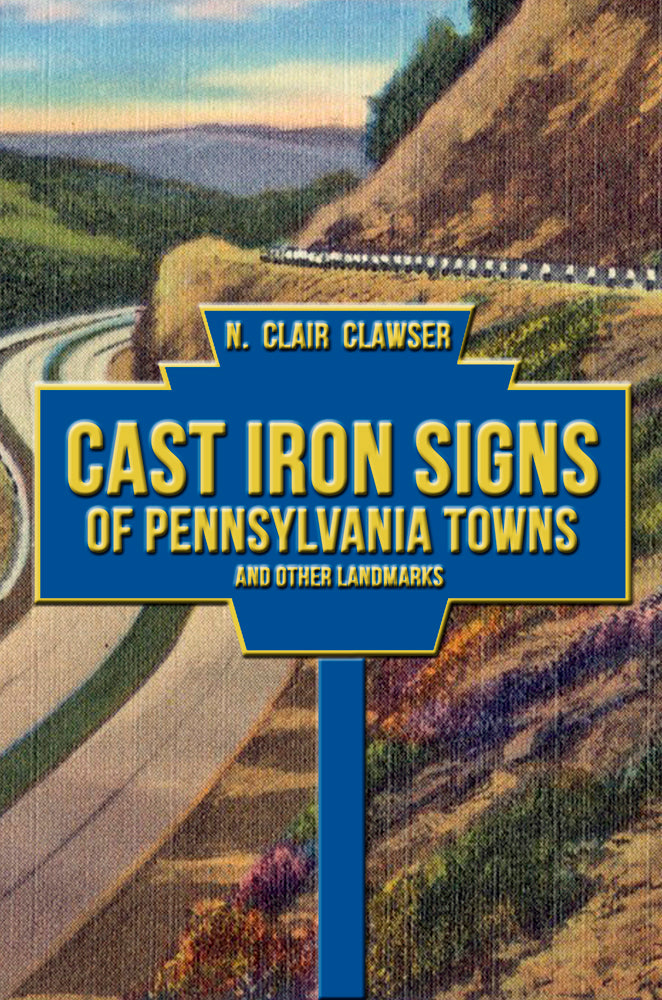 "Updated edition of ""Cast Iron Signs of Pennsylvania Towns and Other Landmarks"" now available in paperback"
