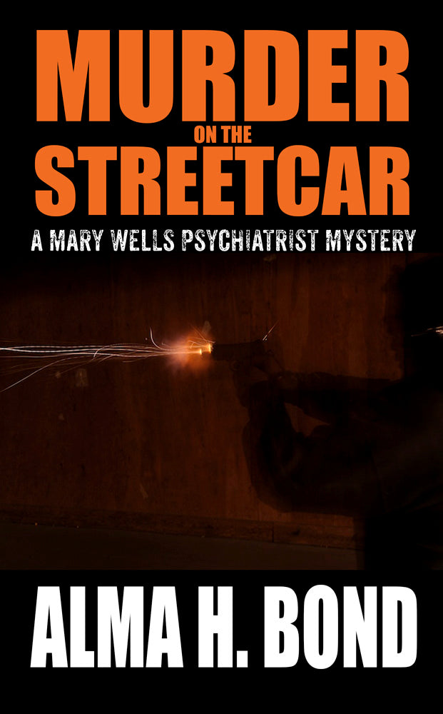 "Alma Bond's ""Mary Wells Psychiatrist Mystery"" series released by Sunbury Press"