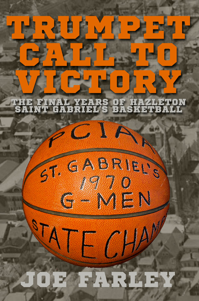 "Saint Gabriel's basketball recalled by Joe Farley in new book ""Trumpet Call to Victory"""