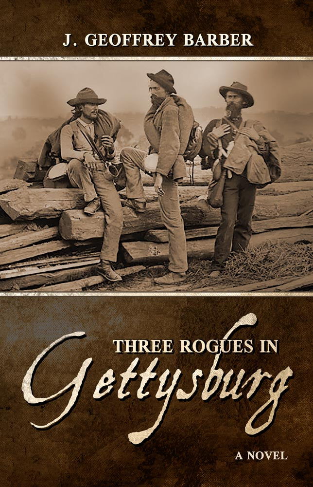 "J. Geoffrey Barber's historical novel ""Three Rogues at Gettysburg"" tops Milford House Press bestsellers for October"