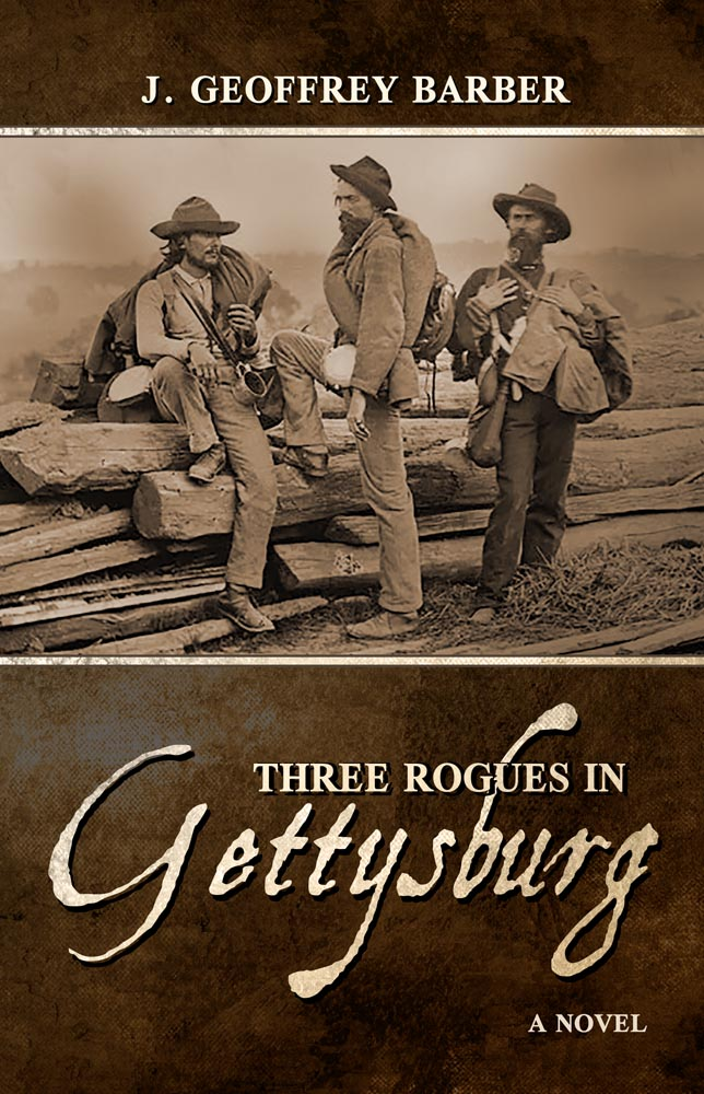 "J. Geoffrey Barber's historical novel ""Three Rogues in Gettysburg"" tops Milford House Press bestsellers for February"