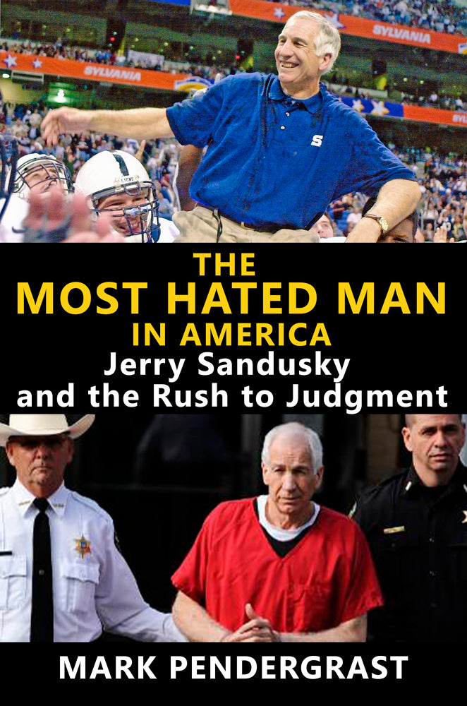 The Jerry Sandusky case is thoroughly rehashed in new book by suppressed memory expert author Mark Pendergrast