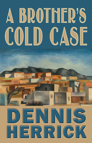 A Brother's Cold Case by Dennis Herrick book cover thriller