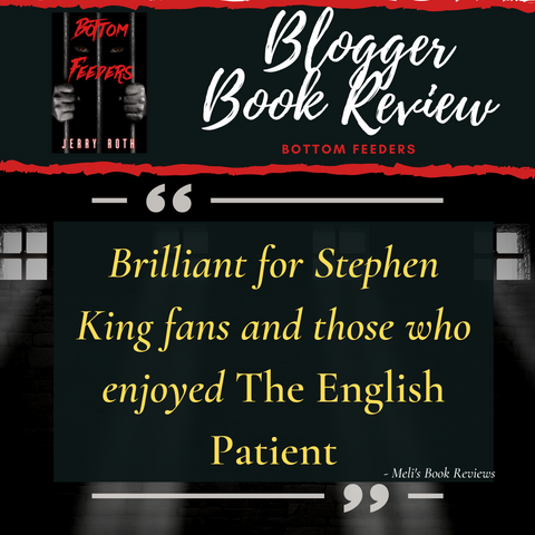 Bottom Feeders by Jerry Roth is a novel for Stephen King fans and those who enjoyed The English Patient (book review)