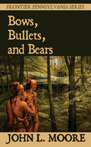 Bows, Bullets, and Bears book cover from John L. Moore