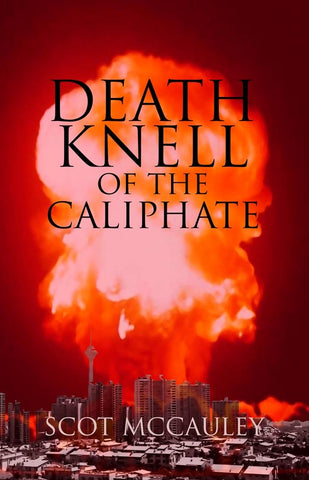 Death Knell of the Caliphate by Scot McCauley