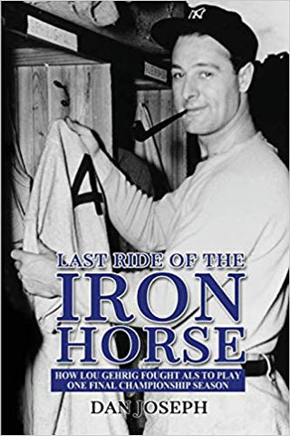 Last Ride of the Iron Horse book cover, baseball nonfiction from Daniel joseph