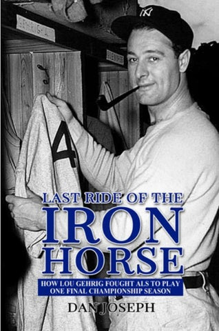 LAst Ride of the Iron Horse book cover Dan Joseph and Lou Gehrig