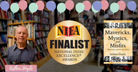 Mavericks, Mystics, and Misfits by Arthur Hoyle is a finalist for the NIEA awards