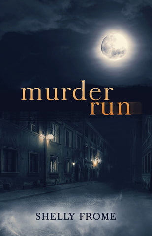 Murder Run by Shelly Frome book cover, debut thriller novel
