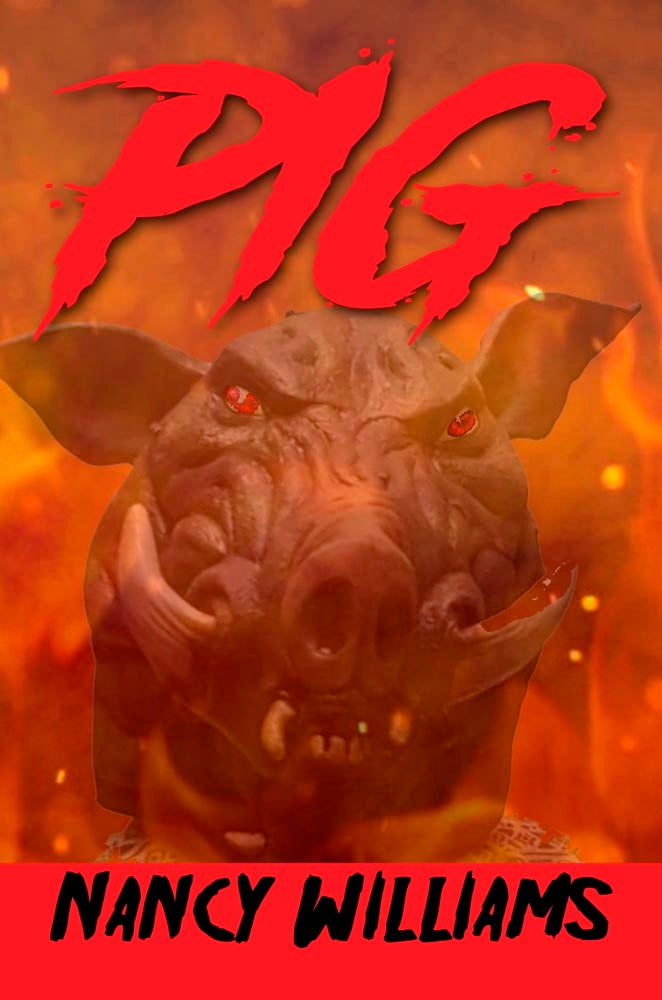 This is the book cover for the horror novel Pig by Nancy Williams
